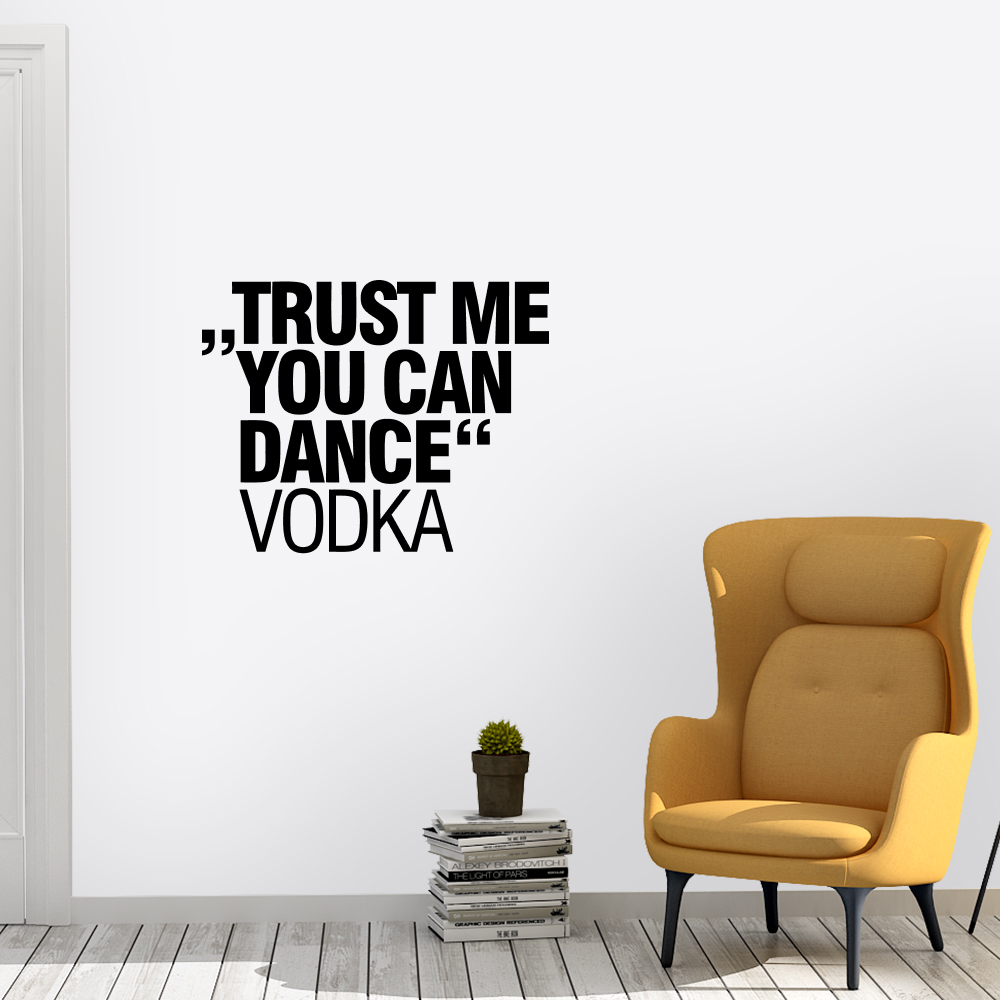 "Muursticker – ""Trust me you can dance"" – Vodka"